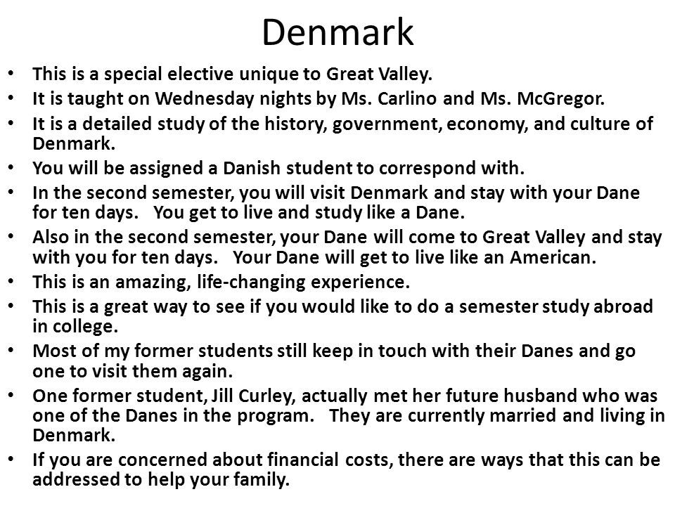 Denmark This is a special elective unique to Great Valley.