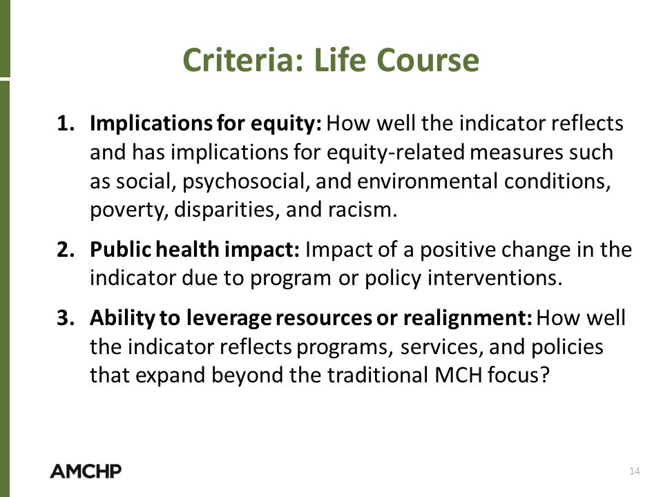 Criteria: Life Course 1.Implications for equity: How well the indicator reflects and has implications for equity-related measures such as social, psyc