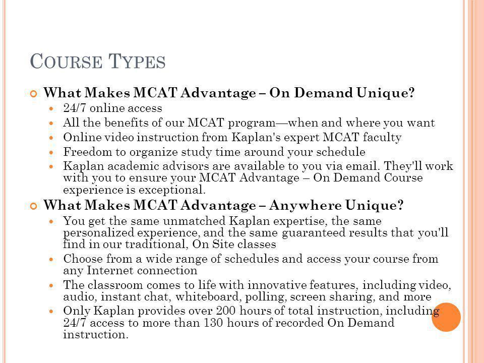 C OURSE T YPES What Makes MCAT Advantage – On Demand Unique.