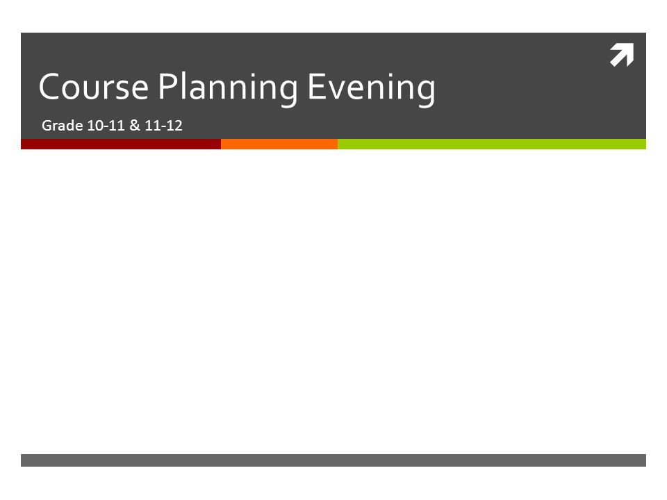Course Planning Evening Grade 10-11 & 11-12