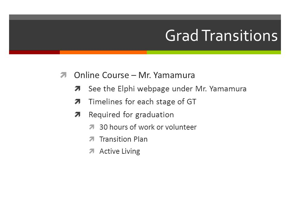 Grad Transitions Online Course – Mr. Yamamura See the Elphi webpage under Mr.