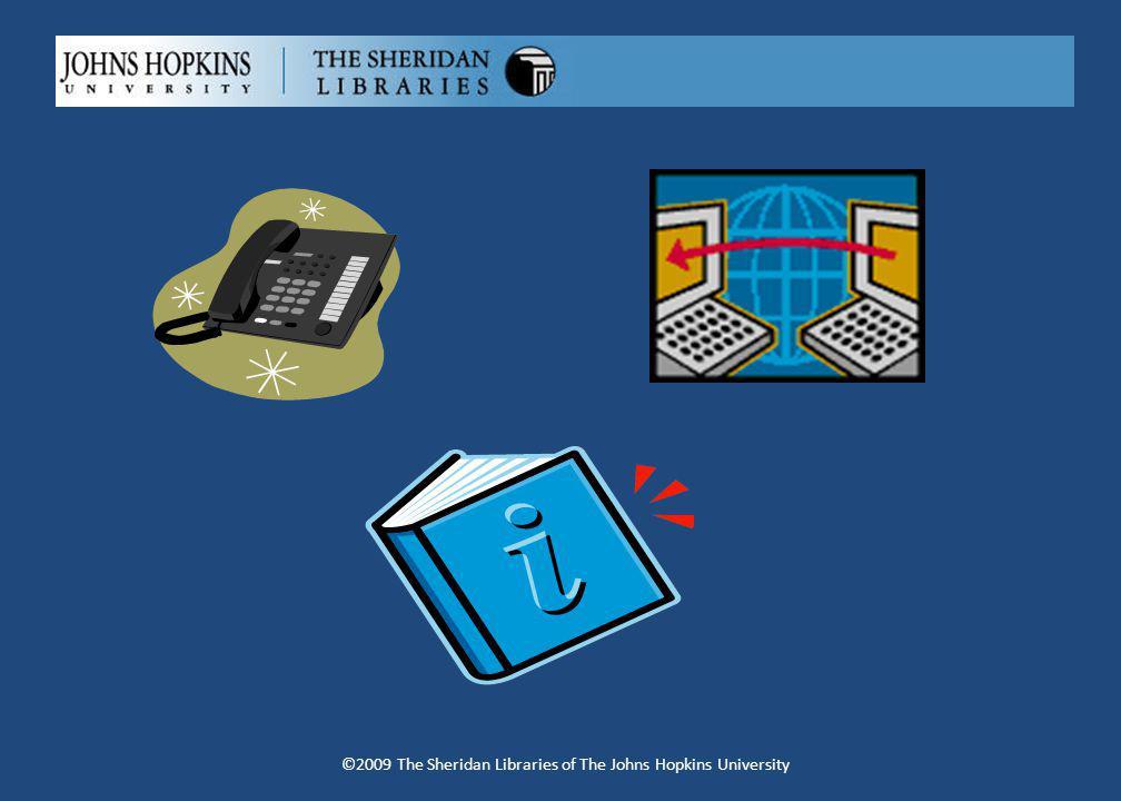 Process ©2009 The Sheridan Libraries of The Johns Hopkins University