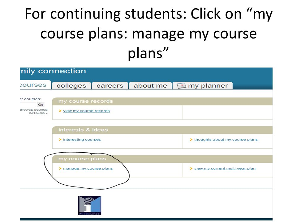 For continuing students: Click on my course plans: manage my course plans