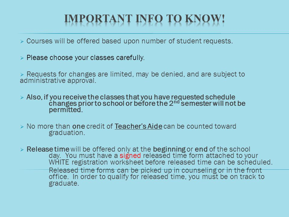 Courses will be offered based upon number of student requests. Please choose your classes carefully. Requests for changes are limited, may be denied,