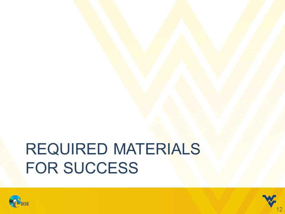 REQUIRED MATERIALS FOR SUCCESS 12
