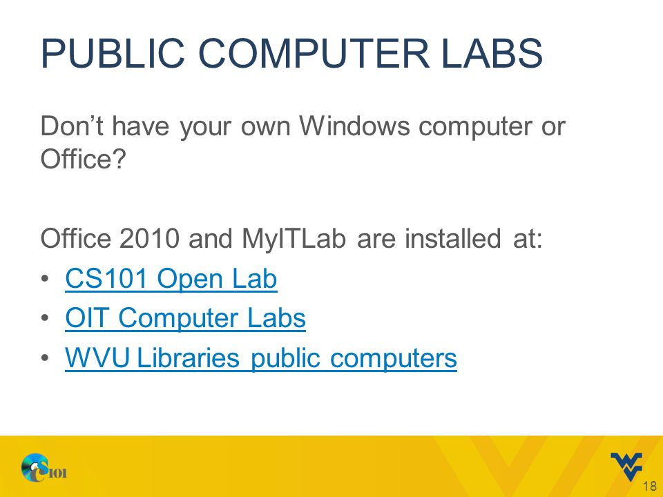 PUBLIC COMPUTER LABS Dont have your own Windows computer or Office.