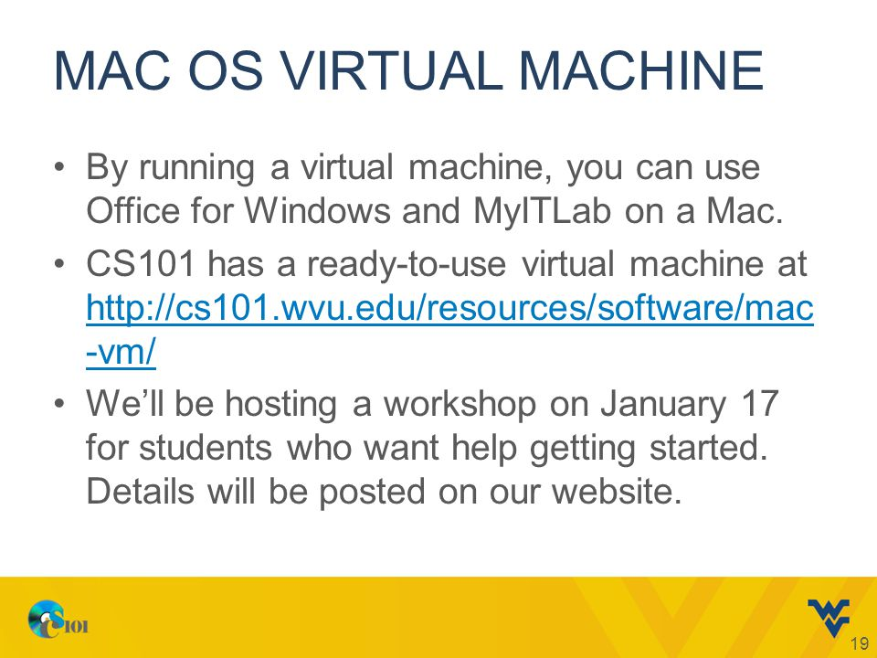 MAC OS VIRTUAL MACHINE By running a virtual machine, you can use Office for Windows and MyITLab on a Mac.