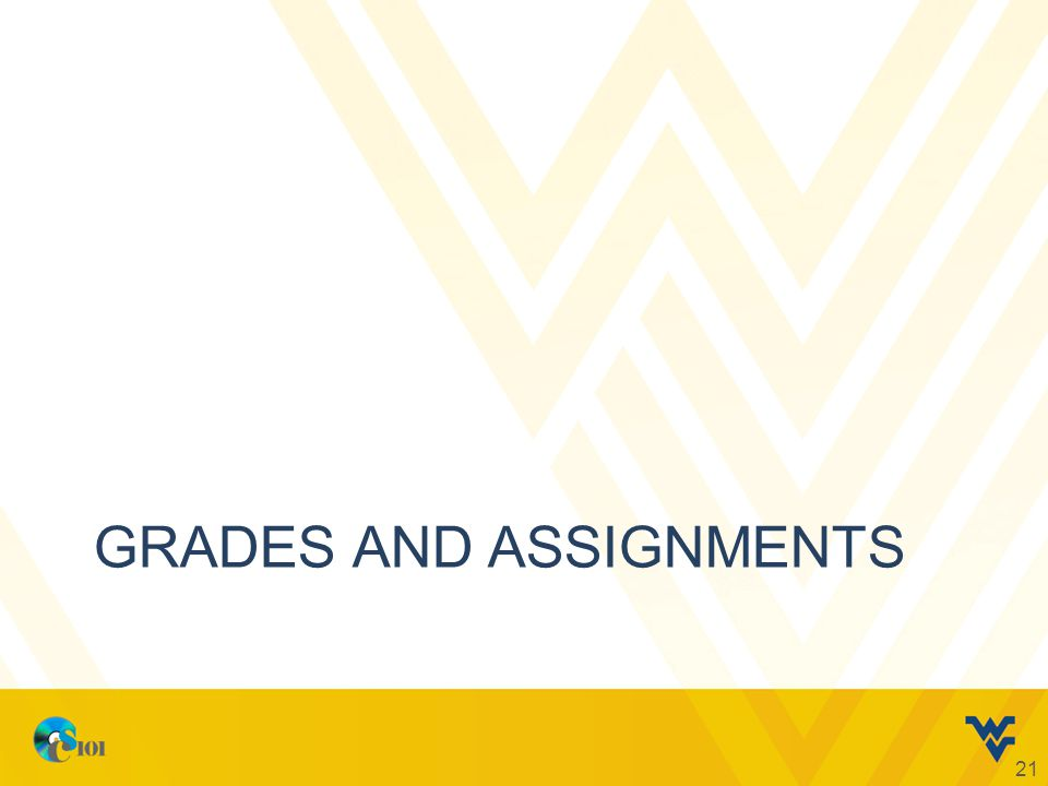GRADES AND ASSIGNMENTS 21