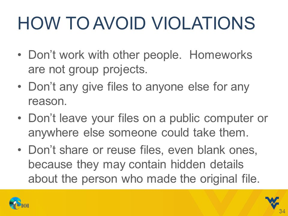HOW TO AVOID VIOLATIONS Dont work with other people.