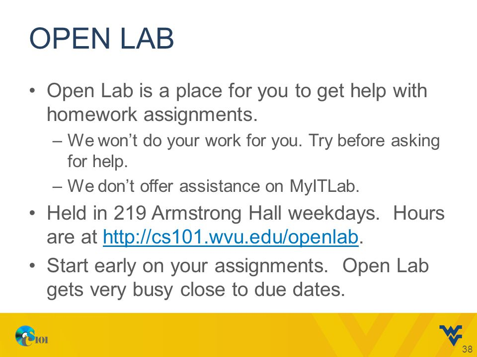 OPEN LAB Open Lab is a place for you to get help with homework assignments.