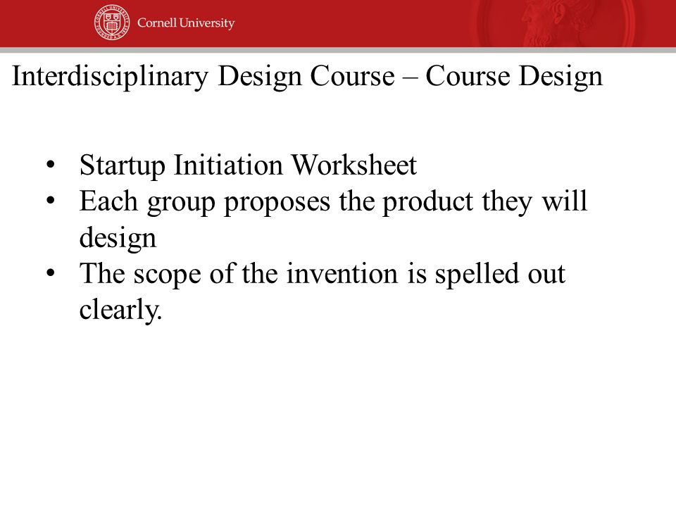 Startup Initiation Worksheet Each group proposes the product they will design The scope of the invention is spelled out clearly.