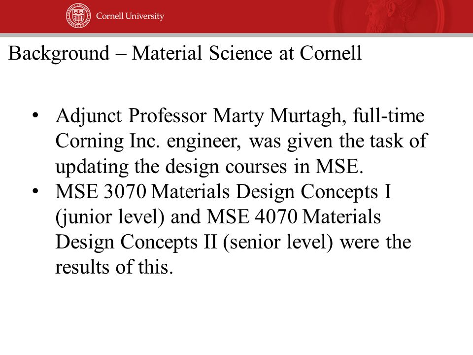While these courses were big improvements, all of the other MSE courses remained very laboratory based involving materials at small scales.