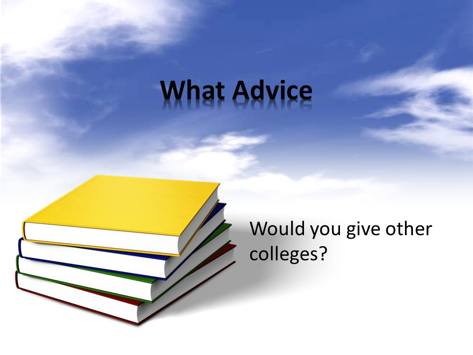 Would you give other colleges?