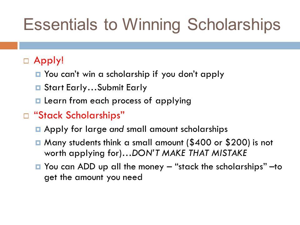 Essentials to Winning Scholarships Apply.