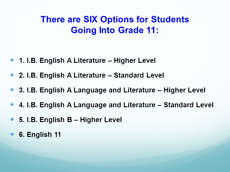 There are SIX Options for Students Going Into Grade 11: 1.