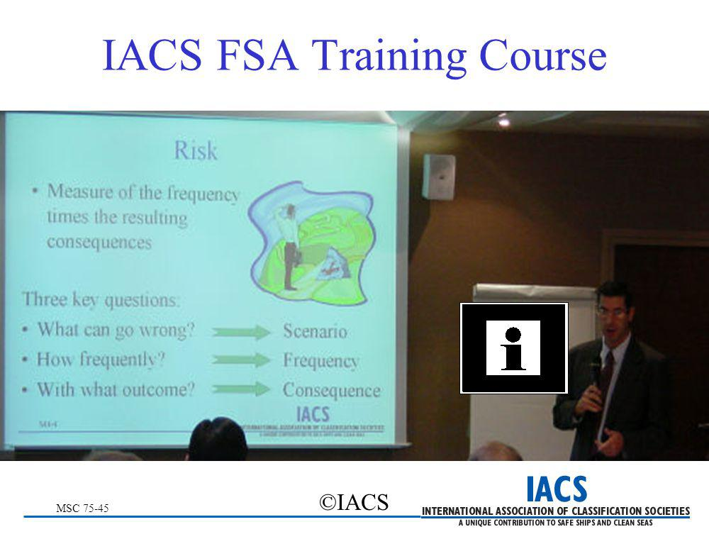 MSC 75-45 ©IACS IACS FSA Training Course