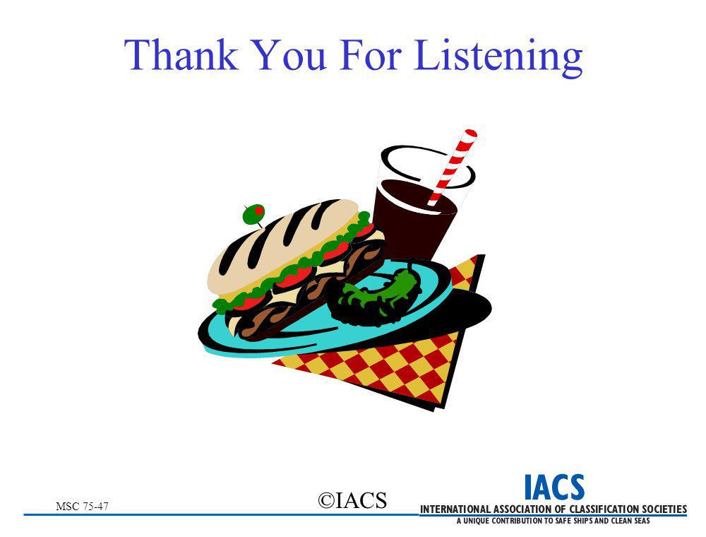 MSC 75-47 ©IACS Thank You For Listening