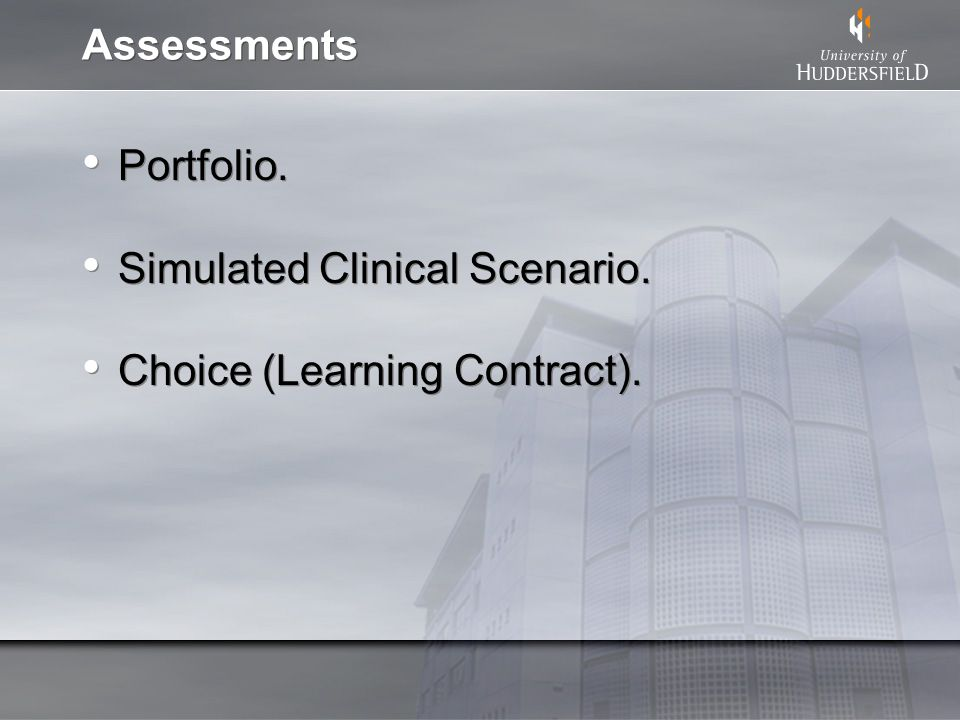 Assessments Portfolio. Simulated Clinical Scenario. Choice (Learning Contract). Portfolio. Simulated Clinical Scenario. Choice (Learning Contract).