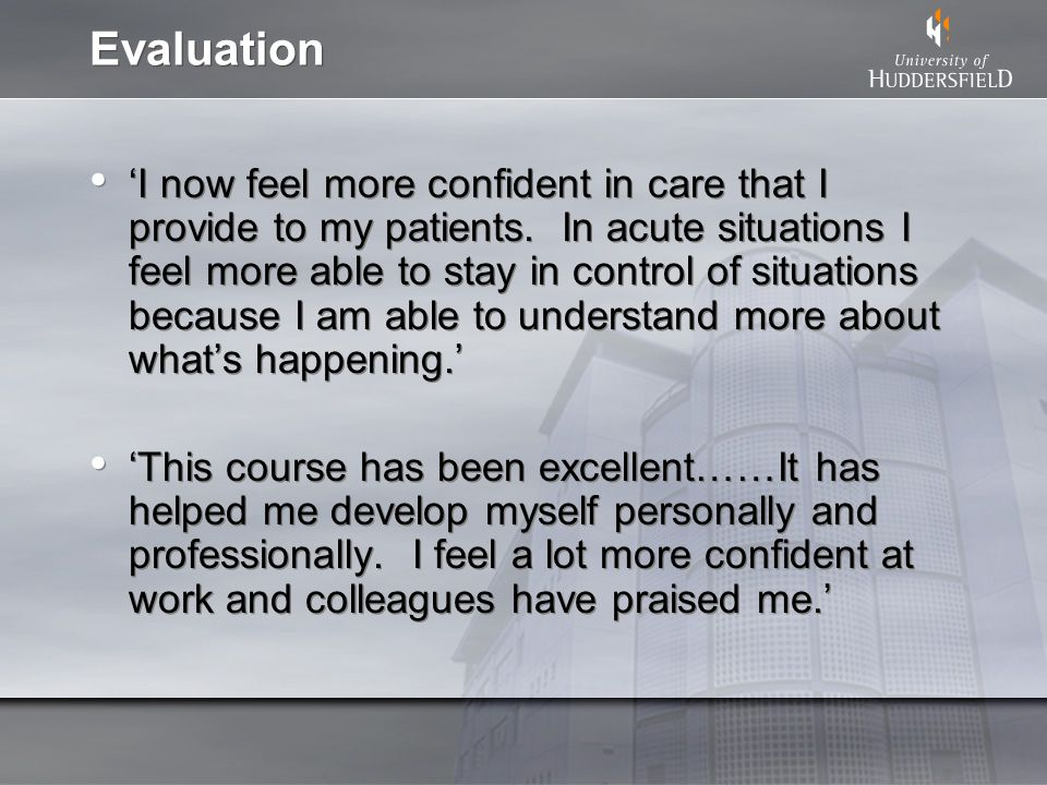 Evaluation I now feel more confident in care that I provide to my patients.
