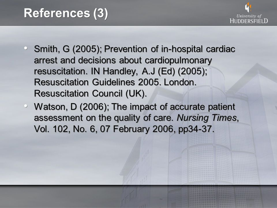 References (3) Smith, G (2005); Prevention of in-hospital cardiac arrest and decisions about cardiopulmonary resuscitation.