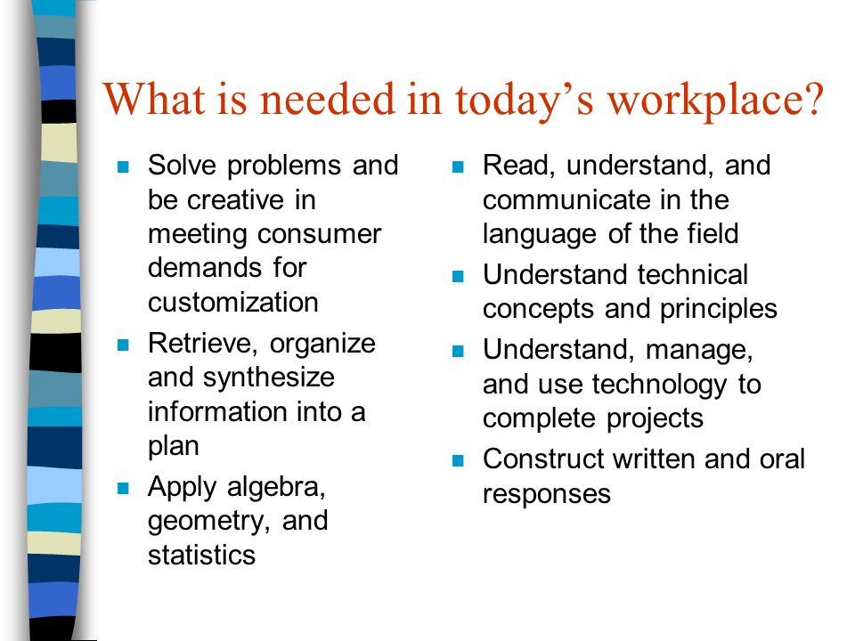 What is needed in todays workplace.