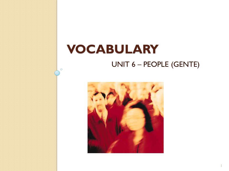 VOCABULARY UNIT 6 – PEOPLE (GENTE) 1