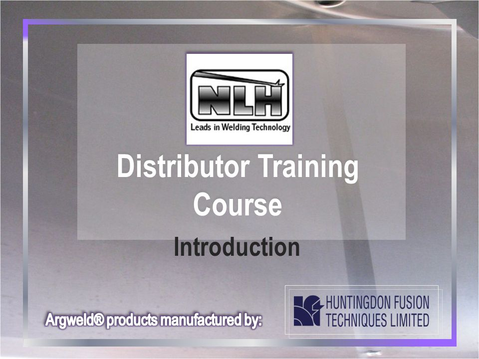 NLH Distributor Training Course NLH Distributor Training Course Introduction