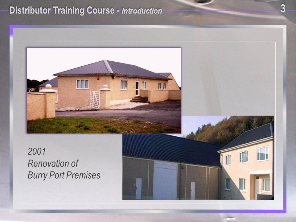2001 Renovation of Burry Port Premises Distributor Training Course - Introduction 3 3