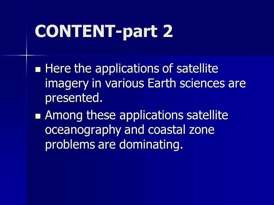 CONTENT-part 2 Here the applications of satellite imagery in various Earth sciences are presented.