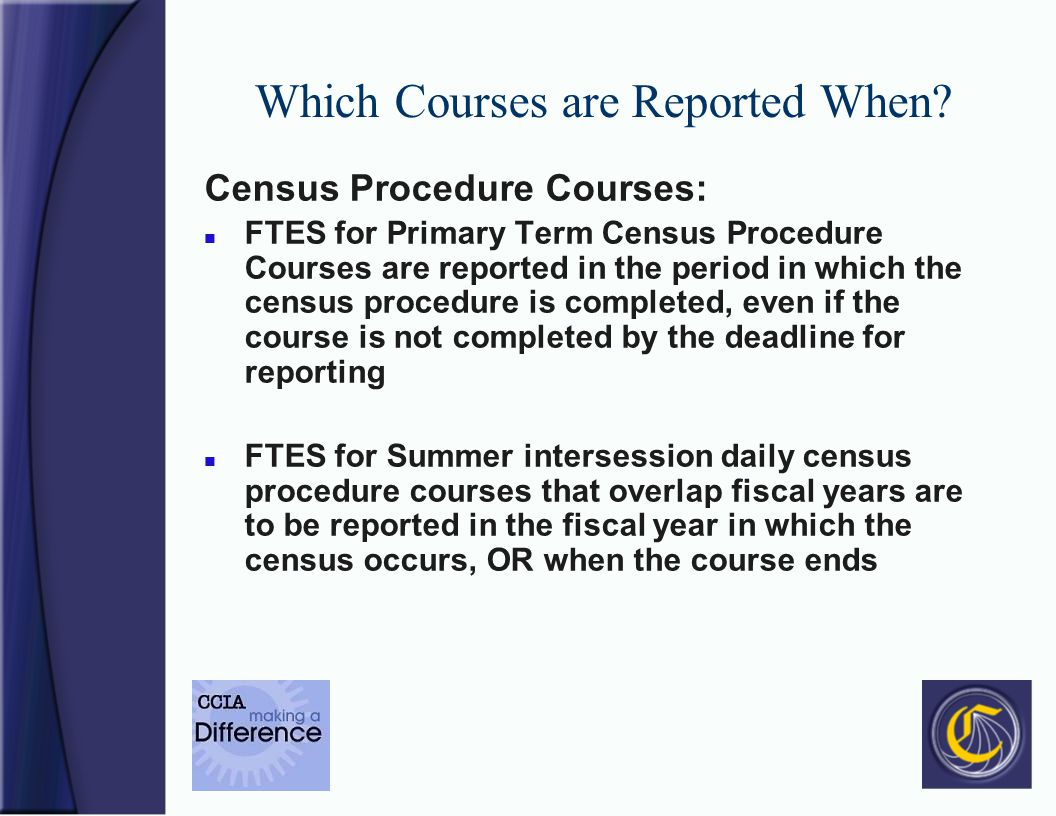 Which Courses are Reported When.