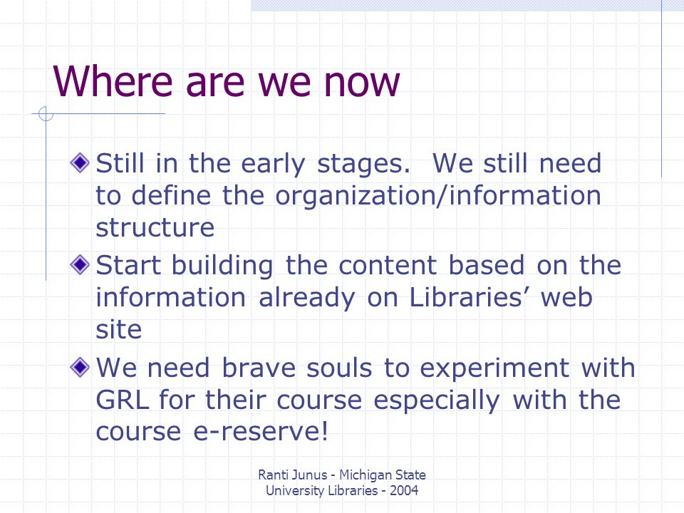 Ranti Junus - Michigan State University Libraries Where are we now Still in the early stages.