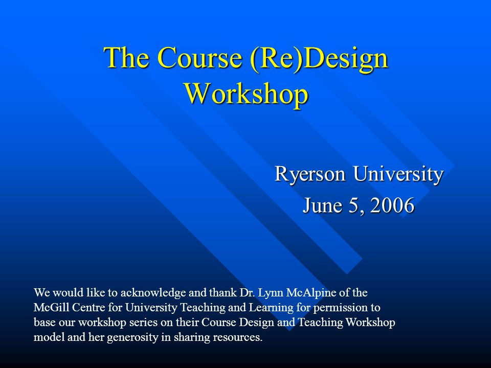 Course Design Process Instructional Strategies Student Learning Content Learning Outcomes Assessment CONTEXT