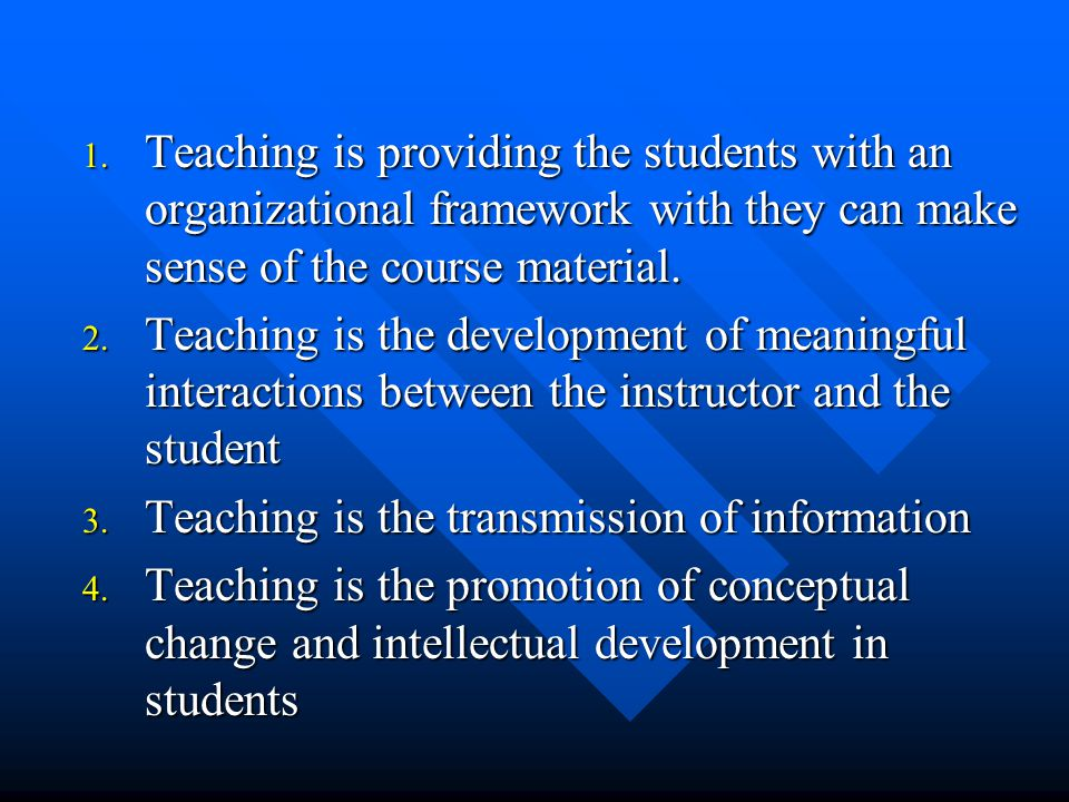 Choice of Instructional Strategies Depends on your perspective on teaching and student learning