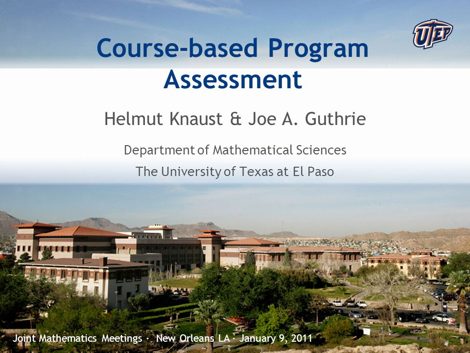 © The University of Texas at El Paso 1.UTEP and its Math Department 2.Vision, Mission, Competencies 3.Assessment Plan 4.Assessment in the Analysis course 5.Results and Challenges Overview