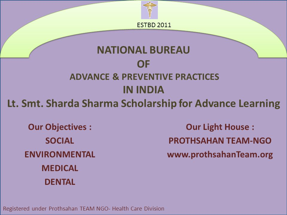 NATIONAL BUREAU OF ADVANCE & PREVENTIVE PRACTICES IN INDIA Lt.