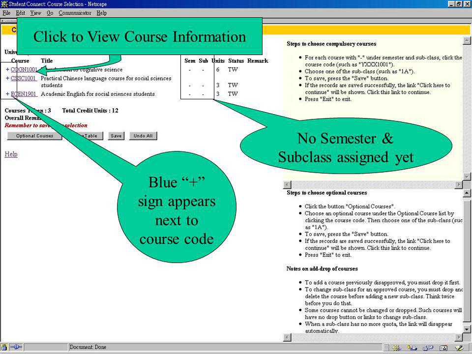 Blue + sign appears next to course code No Semester & Subclass assigned yet Click to View Course Information