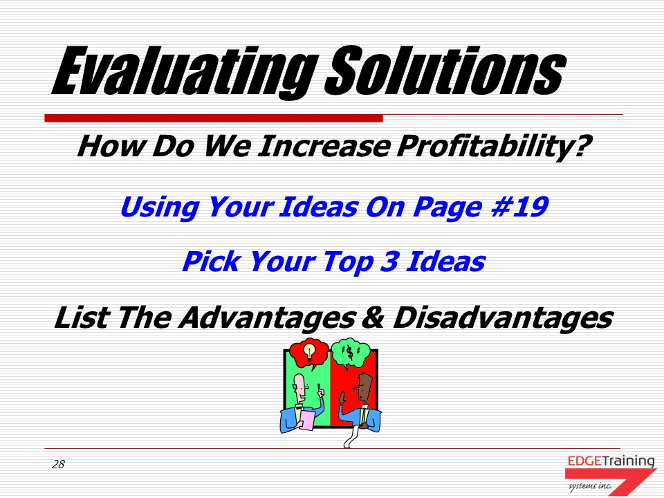 27 Evaluating Solutions How Do We Increase Profitability.