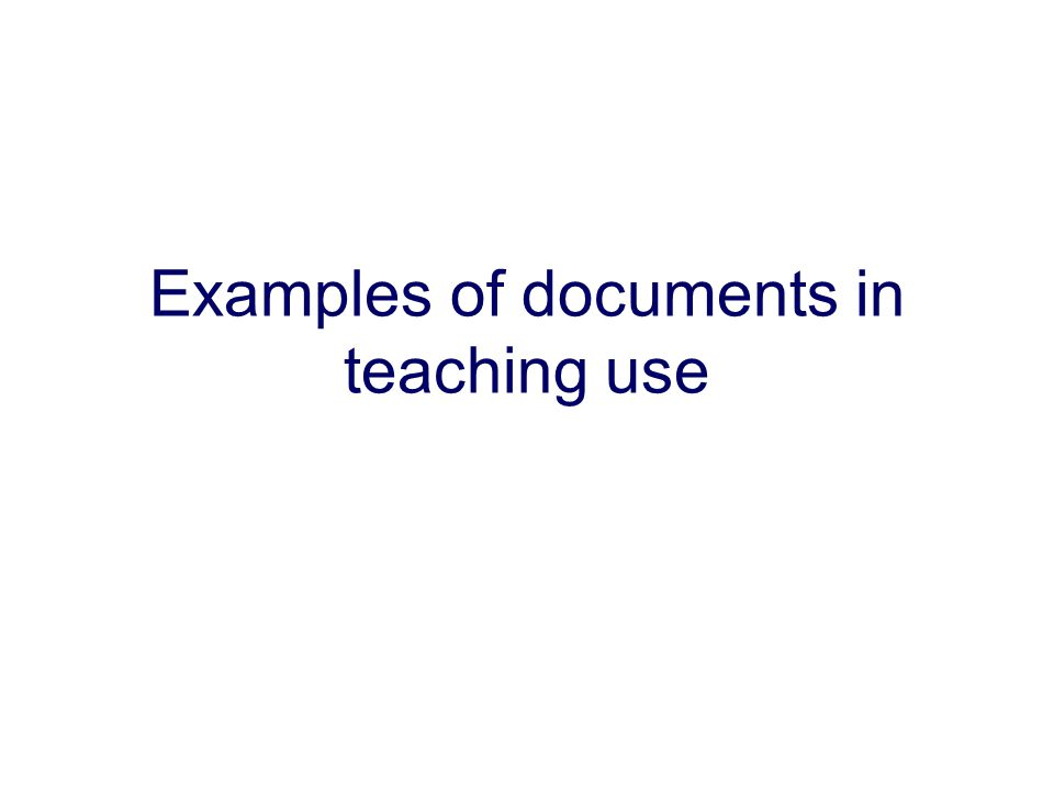 Examples of documents in teaching use