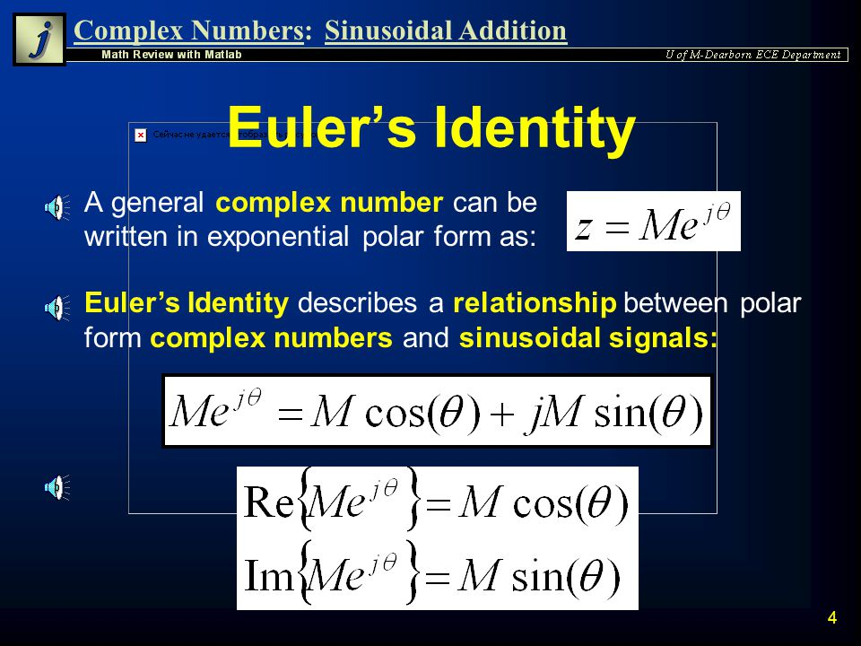 Complex Numbers:Sinusoidal Addition 3 General Sinusoid A general cosine wave, v(t), has the form: M=Magnitude, amplitude, maximum value =Angular Frequ