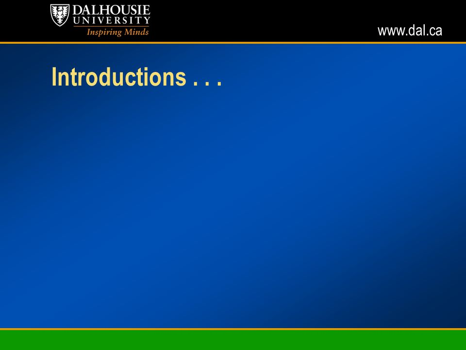 www.dal.ca Introductions...
