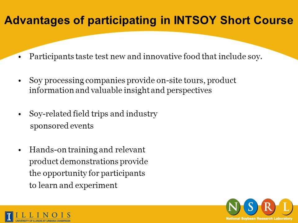 Advantages of participating in INTSOY Short Course Participants taste test new and innovative food that include soy.