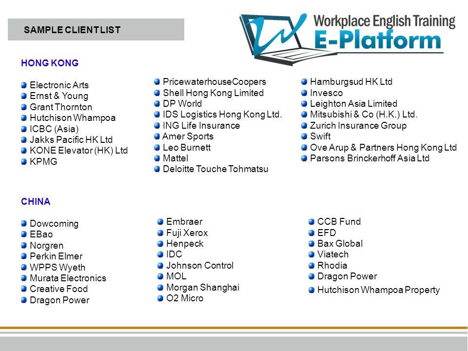 HONG KONG Electronic Arts Ernst & Young Grant Thornton Hutchison Whampoa ICBC (Asia) Jakks Pacific HK Ltd KONE Elevator (HK) Ltd KPMG CHINA Dowcoming