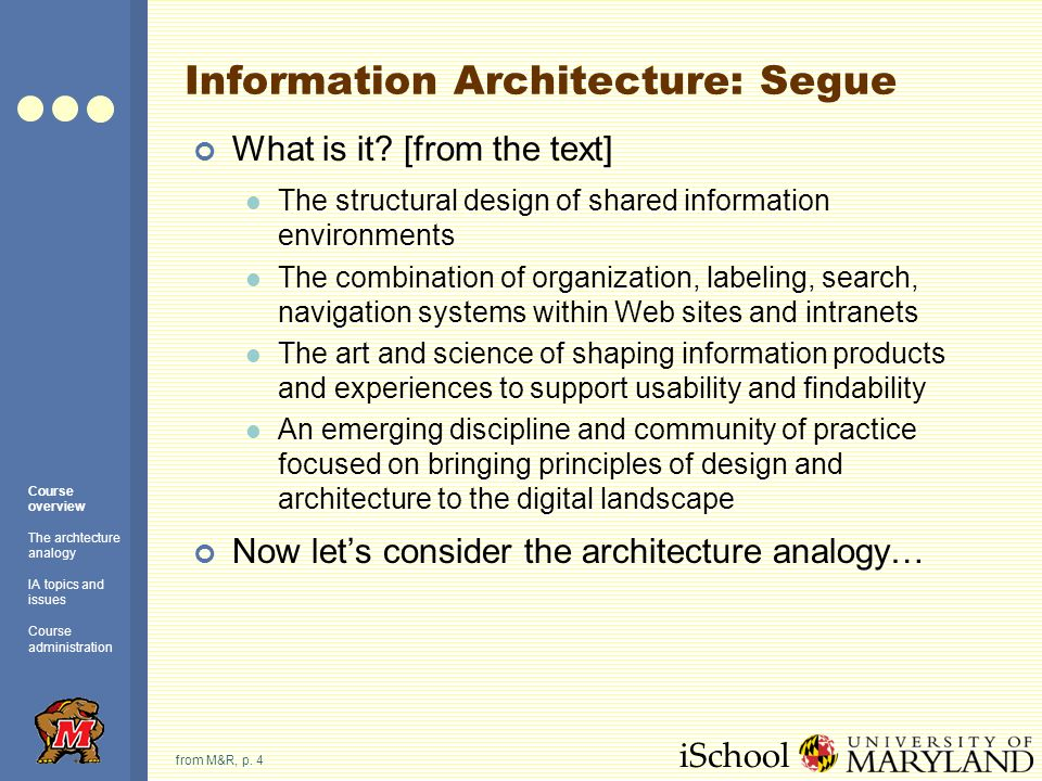 iSchool Examples of Architecture… Image source: Wikipedia Course overview The archtecture analogy IA topics and issues Course administration