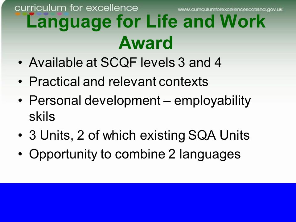 Language for Life and Work Award Available at SCQF levels 3 and 4 Practical and relevant contexts Personal development – employability skils 3 Units,