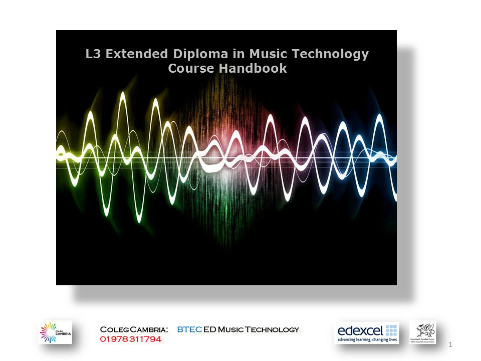 1 L3 Extended Diploma in Music Technology Course Handbook L3 Extended Diploma in Music Technology Course Handbook