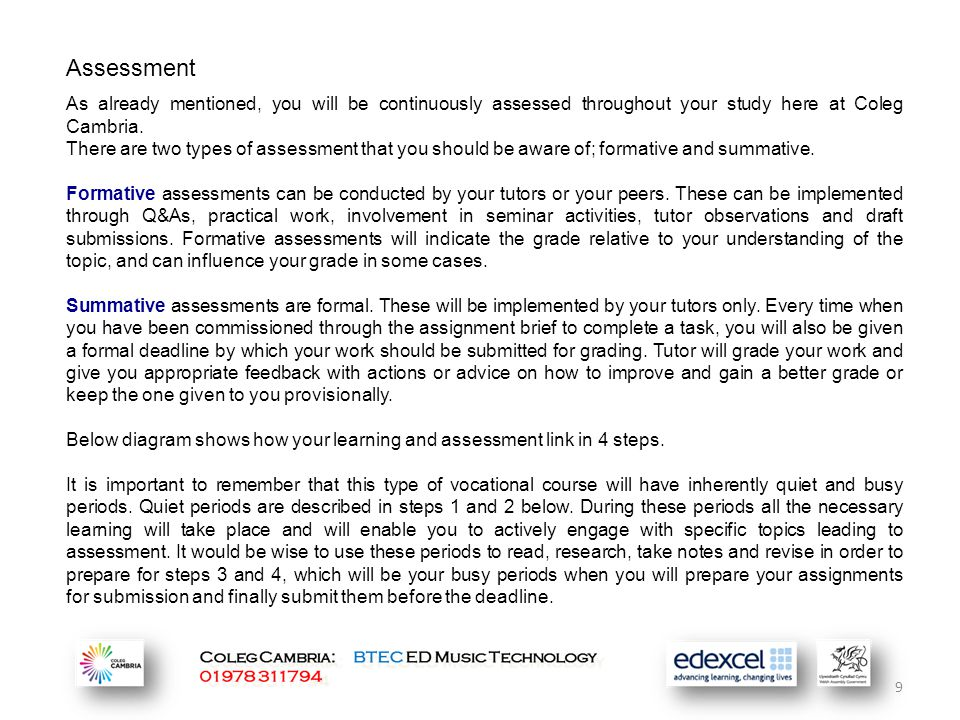 9 As already mentioned, you will be continuously assessed throughout your study here at Coleg Cambria.