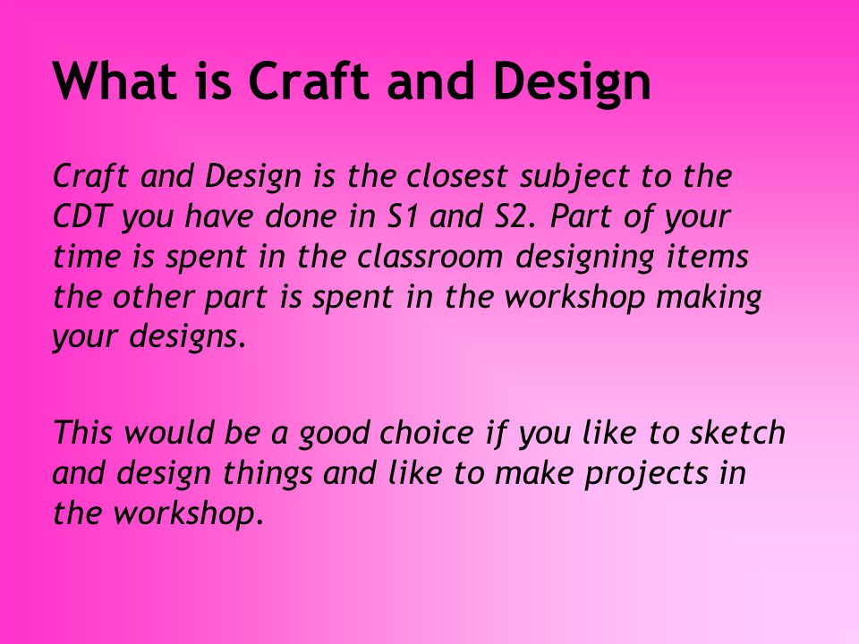 Practical Craft Skills What is…