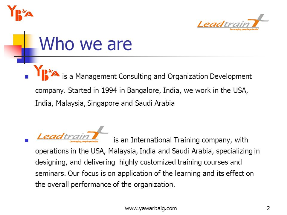 www.yawarbaig.com2 Who we are is a Management Consulting and Organization Development company.