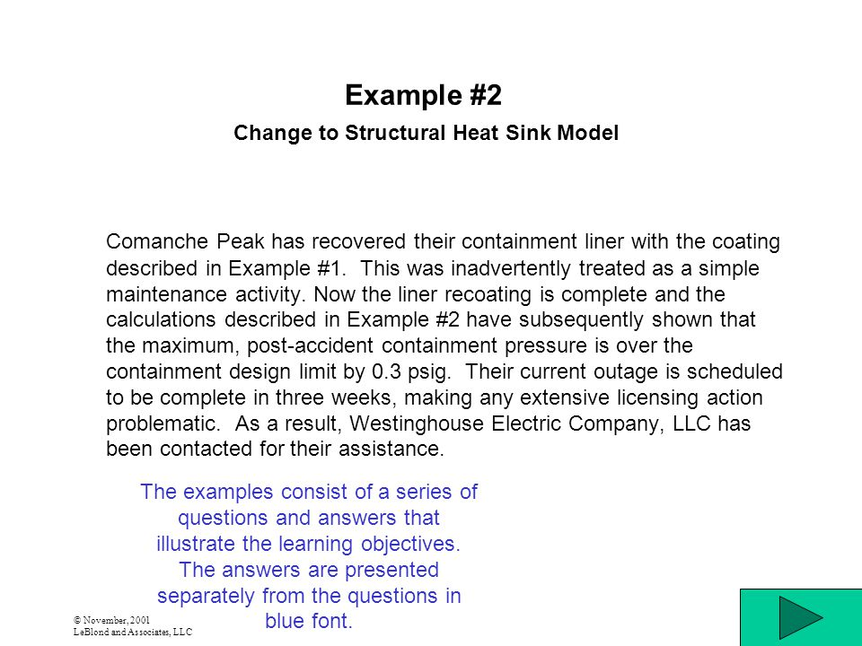 © November, 2001 LeBlond and Associates, LLC Example #2 Change to Structural Heat Sink Model Comanche Peak has recovered their containment liner with the coating described in Example #1.