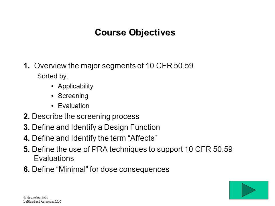 © November, 2001 LeBlond and Associates, LLC Course Objectives (cont.) 7.